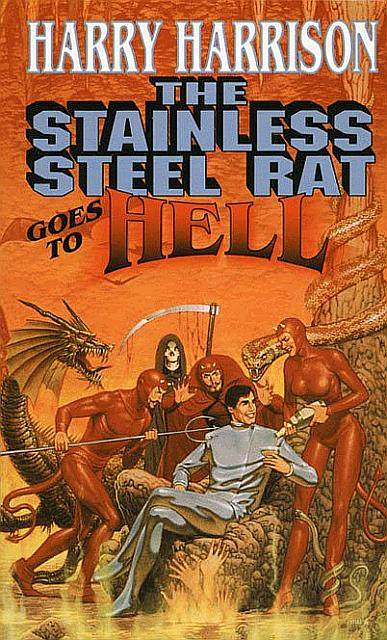 The Stainless Steel Rat Goes to Hell Harry Harrison